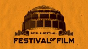 Royal Albert Hall - Festival of Film 2017