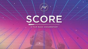 FMF 2017 - SCORE - A Film Music Documentary
