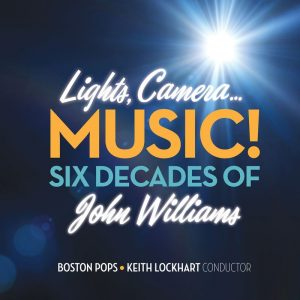 CD - Lights, Camera…Music! Six Decades of John Williams [Keith Lockhart & Boston Pops] (2017)