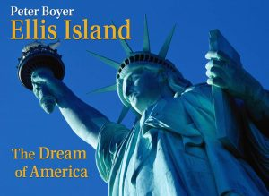 Ellis Island,The Dream of America (Peter Boyer)