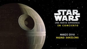 Star Wars - Episodio 4 - En Concierto en Madrid y Barcelona 2018