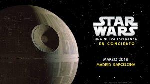 Star Wars - Episodio 4 - En Concierto en Madrid y Barcelona 2018