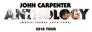 John Carpenter - Anthology 2018 Tour
