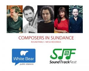 EXCLUSIVE - Roundtable 'Composers in Sundance 2019' organized by White Bear PR & SoundTrackFest