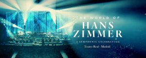 The World of Hans Zimmer - Teatro Real - Madrid - Julio 2018