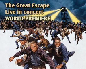 'The Great Escape - Live in concert' - World premiere conducted by Peter Bernstein