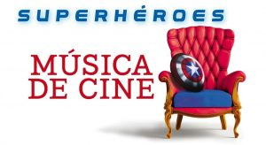 Concert 'Film Music - Heroes and Superheroes' with the OSCyL conducted by David Hernando Rico