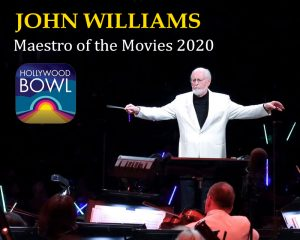 John Williams - Maestro of the Movies - Hollywood Bowl 2020