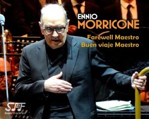Ennio Morricone - Farewell Maestro - Buen Viaje Maestro - Artículo Especial