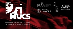 A new festival is born - FIMUCS - Seville International Film Music Festival - 1st Edition