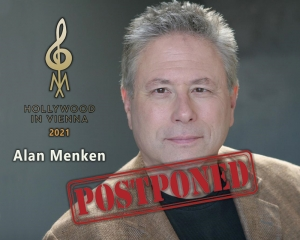 Hollywood in Vienna 2021 - Alan Menken - Postponed to 2022