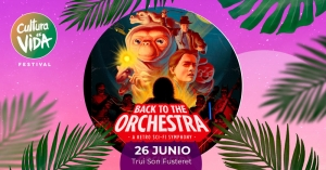 Festival Cultura es Vida - Concierto 'Back to the Orchestra - A Retro Sci-Fi Symphony'