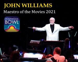 John Williams - Maestro of the Movies - Hollywood Bowl 2021