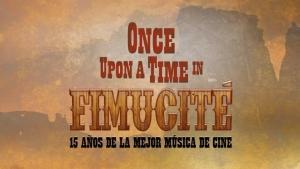 FIMUCITÉ 15 presenta su programación - Once Upon a Time in FIMUCITÉ